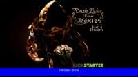 Dark Tales from Mexico revivirá el terror de las leyendas mexicanas, y ahora puedes apoyarlo en Kickstarter
