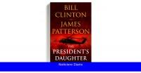 Reseña del libro: 'The President's Daughter', de Bill Clinton y James Patterson